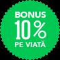 De la a doua piesă cumpărată ai bonus 10% pe viață!